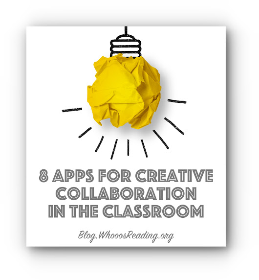 8 Apps for Creative Collaboration in the Classroom