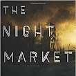 The Night Market ~ Jonathan Moore (Published Today)!