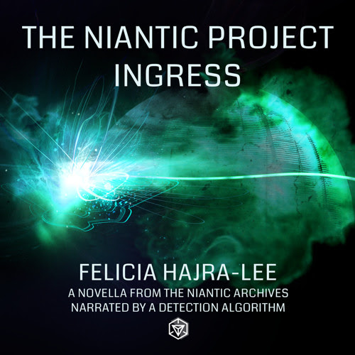 The Niantic Project: Ingress - Chapter 1 by Ingress Report