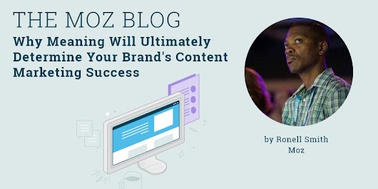 Why Meaning Will Ultimately Determine Your Brand's Content Marketing Success