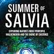 Summer of Salvia: Exploring Nature's Most Powerful Hallucinogen and the Fabric of Existence - Kindle edition by Jason Cole. Religion & Spirituality Kindle eBooks @ Amazon.com.