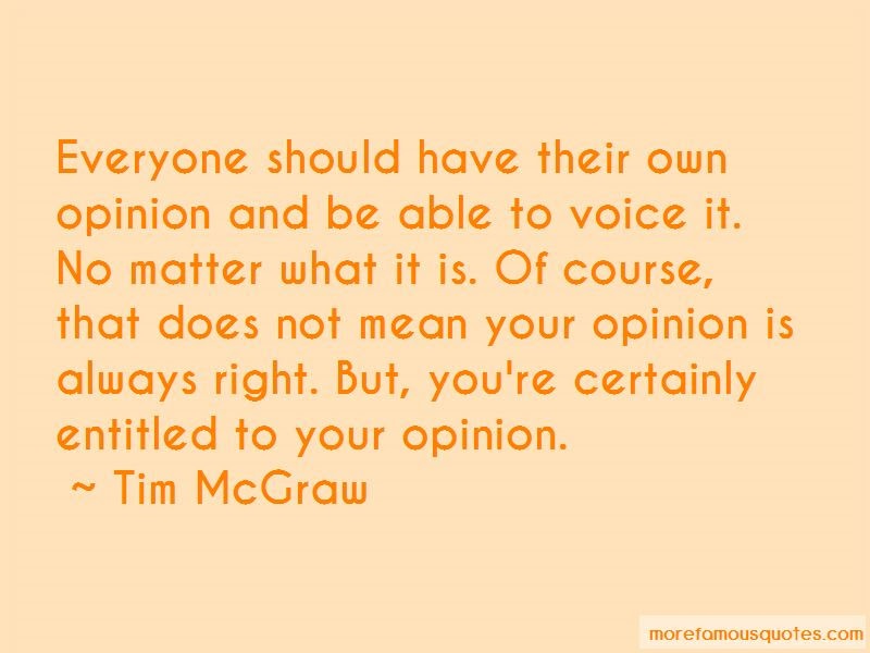 Entitled To Your Opinion Quotes Top 7 Quotes About Entitled To Your