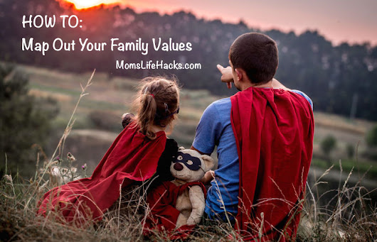 3 Reasons You MUST Map Out Your Family Values - Life Hacks For Moms