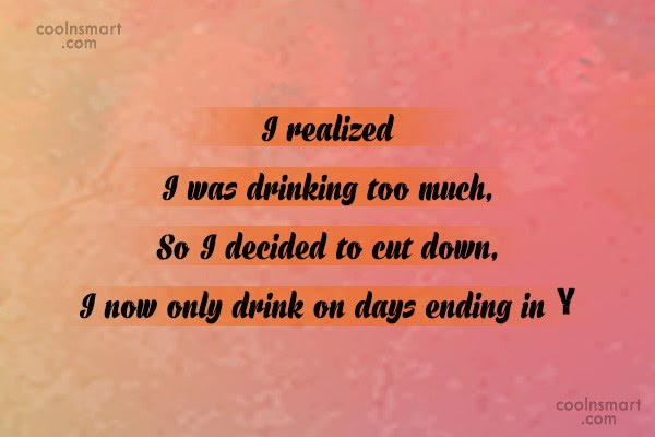Quotes About Too Much Alcohol 35 Quotes