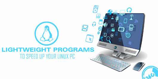 80 Lightweight Programs To Speed Up Your Linux PC
