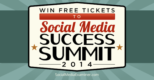 Win Free Tickets to Social Media Success Summit 2014 |