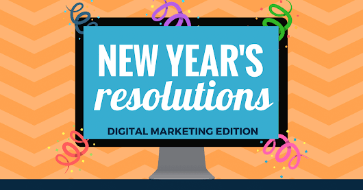 New Year's Resolutions: Digital Marketing Edition - Direct Online Marketing