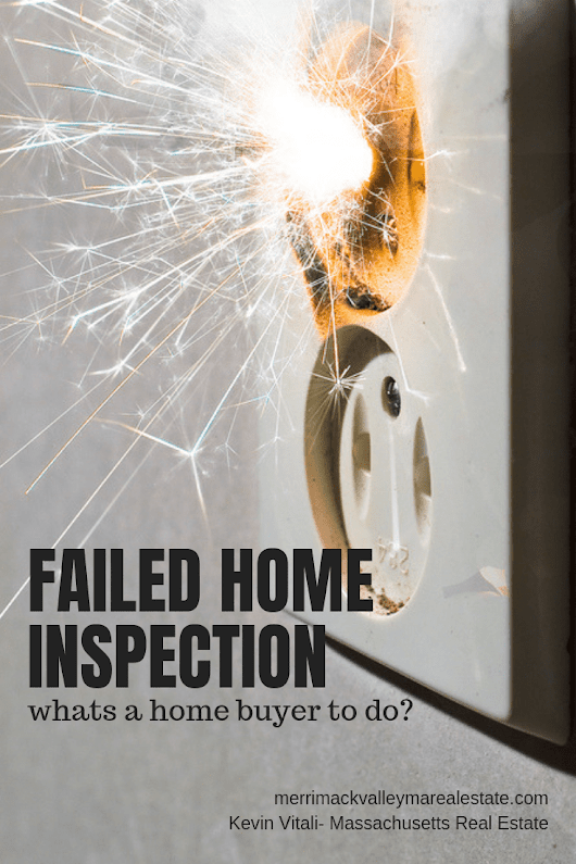 Failed Home Inspection! What's A Home Buyer To Do? Buyer's Agent Advice