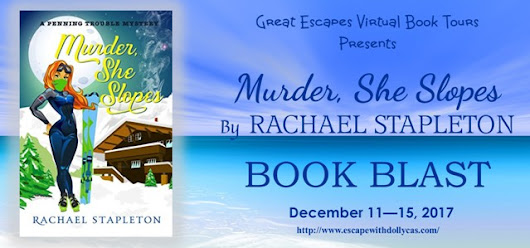 Book Blast & Review Murder She Slopes by: Rachel Stapleton