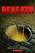 Title: Beneath, Author: Roland Smith