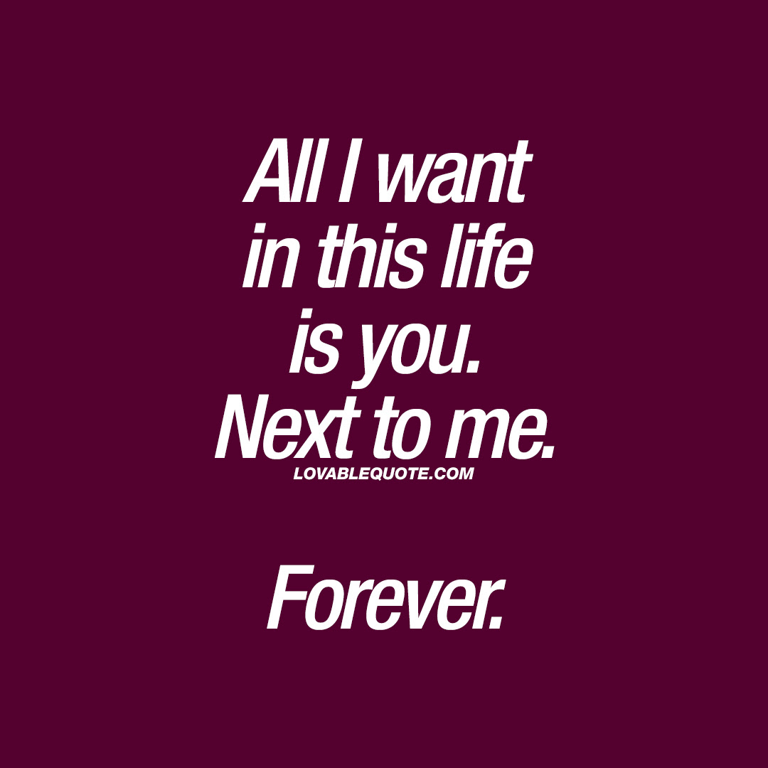 Beautiful Love Quote All I Want In This Life Is You Next To Me