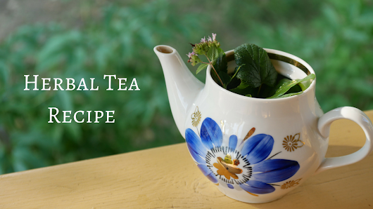 Traditional Herbal Tea Recipe - ZoeSuccess Marketing, LLC