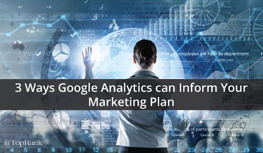 Create an Actionable Marketing Plan with Google Analytics