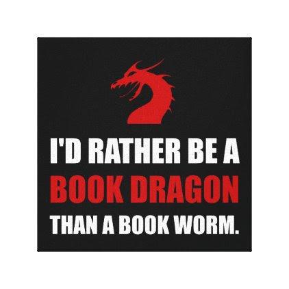 Rather Book Dragon Than Worm Canvas Print