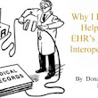 Why I Hope to Help End EHR's Lack of Interoperability | EMR INDUSTRY
