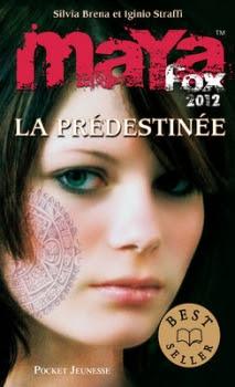 Couverture Maya Fox 2012, tome 1 : La prédestinée