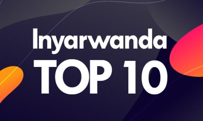InyaRwanda Music: Indirimbo 10 zirangije icyu... - #rwanda #RwOT