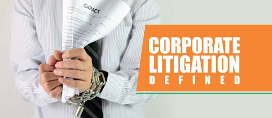 Corporate Litigation defined - Legal Advice Expert India