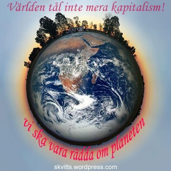 Världen tål inte kapitalism