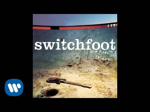 From darkness into light - Switchfoot