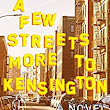 A Few Streets More to Kensington - Kindle edition by Alex Sheremet. Literature & Fiction Kindle eBooks @ Amazon.com.