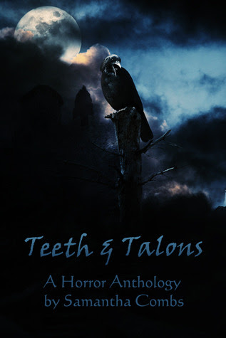 Teeth And Talons, A Horror Anthology