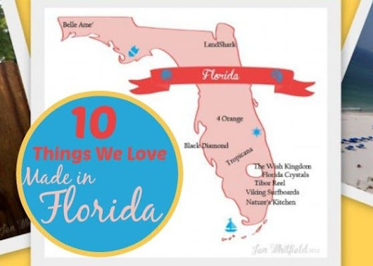 10 Things We Love, Made in Florida - USA Love List