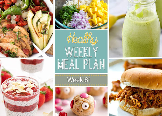 Healthy Weekly Meal Plan #81 - Yummy Healthy Easy