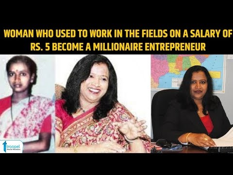 A woman who used to work in the fields on a salary of Rs. 5 become a millionaire entrepreneur