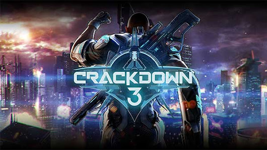 Crackdown 3 Release Date and Digital Pre-order for Xbox One and Windows 10