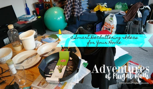 5 Smart Decluttering Ideas for Your Home - Adventures of Frugal Mom