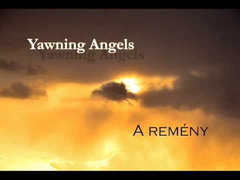 Yawning Angels - A remény - YouTube