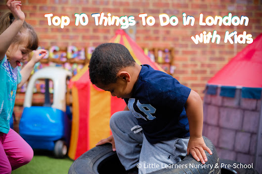 Top 10 Things to do in London with Kids - Little Learners Nurseries