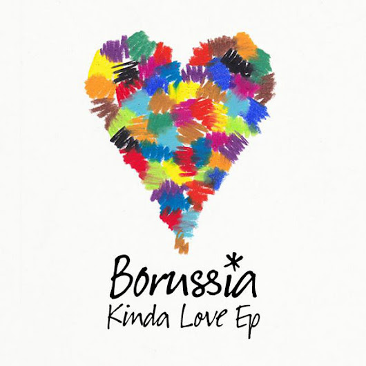 Borussia - Kinda Love (EP Medley & Video)