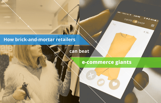 How Brick-and-Mortar Retailers can take on E-commerce Giants