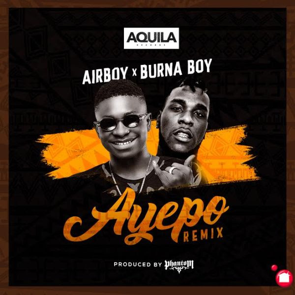 Image result for Airboy Ft. Burna Boy – Ayepo (Remix) mp3 download
