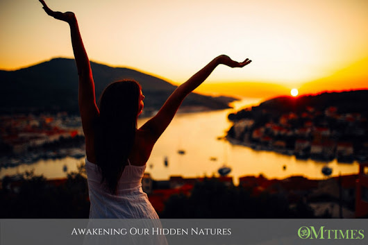 Awakening Our Hidden Natures - OMTimes Magazine