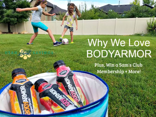Why We Love BODYARMOR Sports Drink + Win a Sam's Club Membership & Cooler!