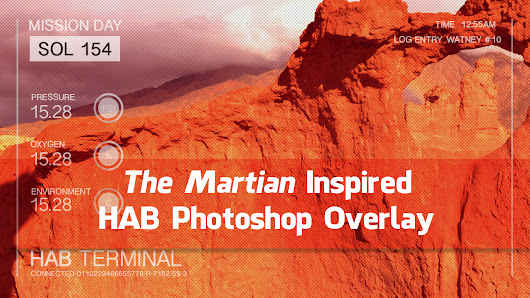 The Martian Inspired HAB Photoshop Overlay - TipSquirrel