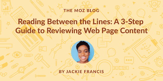 Reading Between the Lines: A 3-Step Guide to Reviewing Web Page Content