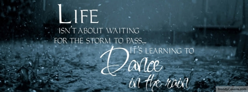 Learning To Dance In The Rain Facebook Cover Trendycoverscom