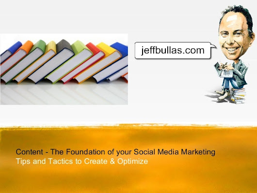 Content the Foundation of your Social Media Marketing - Tips and Tact…