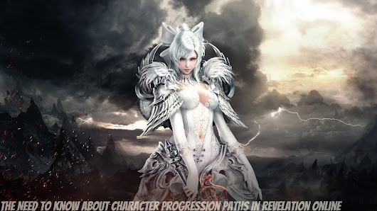 The Need To Know About Character Progression Paths In Revelation Online -