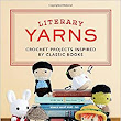 Literary Yarns: Crochet Projects Inspired by Classic Books: Cindy Wang: 9781594749605: Amazon.com: Books