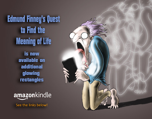 Edmund Finney's Quest to Find the Meaning of Life - EQComics now on Kindle and Amazon paperback!