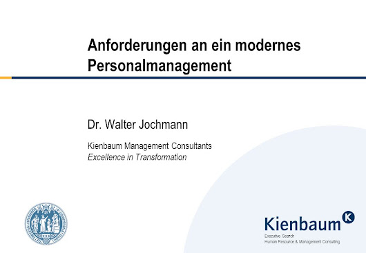 Executive Search Human Resource & Management Consulting Anforderungen an ein modernes Personalmanagement Dr. Walter Jochmann Kienbaum Management Consu