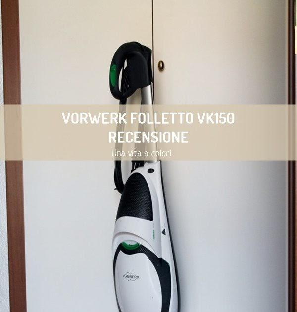 Vorwerk folletto vk150 recensione d 39 acquisto gestione della casa - Acquisto folletto on line ...