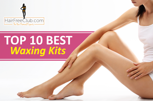 The Waxing Kit That Will Change Your Hair Removal Game: Top 10 Picks