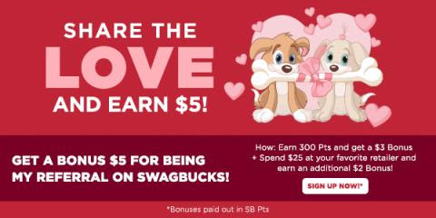 Share The Love and Get $5 When You Sign Up For Swagbucks in February!