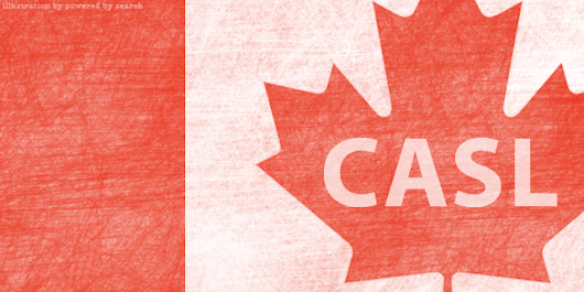 How To Prepare for Canada's Anti-Spam Law (CASL)
